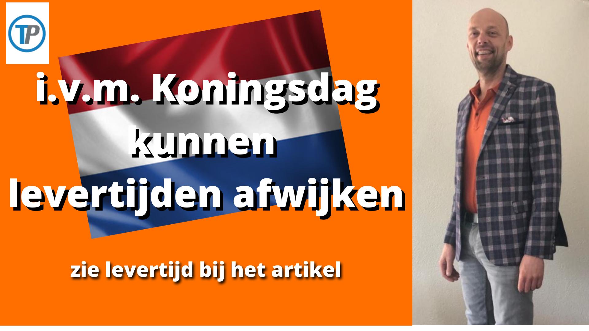 i-v-m-koningsdag-kunnen-levertijden-afwijken.png